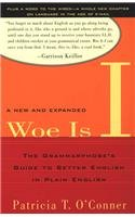 9780756949716: Woe Is I: The Grammarphobe's Guide to Better English in Plain English