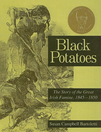 9780756950811: Black Potatoes: The Story of the Great Irish Famine, 1845-1850