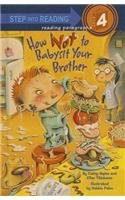 9780756951627: How Not to Babysit Your Brother (Step Into Reading: A Step 4 Book)