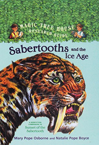 9780756951641: Sabertooths and the Ice Age: A Nonfiction Companion to Magic Tree House #7: Sunset of the Sabertooth (Magic Tree House Fact Tracker)