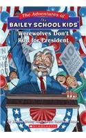 9780756951719: Werewolves Don't Run for President (Adventures of the Bailey School Kids (Pb))