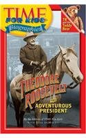 9780756952358: Time for Kids: Theodore Roosevelt: The Adventurous President (Time for Kids Biographies (Pb))
