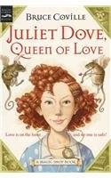 The Juliet Dove, Queen of Love (Magic Shop Books (Prebound)): Bruce Coville
