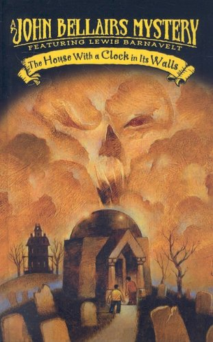 9780756952570: The House with a Clock in Its Walls (John Bellairs Mysteries)