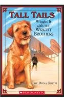 Wingin' It with the Wright Brothers (Tall Tails (Pb)) (0756952743) by Smith, Dona