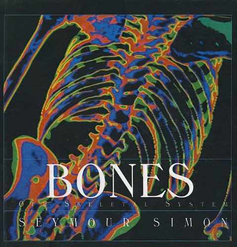 9780756953997: Bones: Our Skeletal System