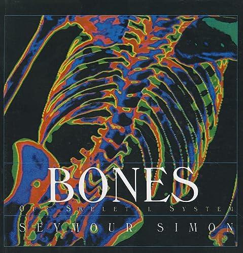9780756953997: Bones: Our Skeletal System