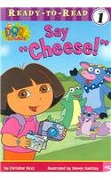 "9780756954024: Say ""Cheese!"" (Ready-To-Read Dora the Explorer - Level 1)"