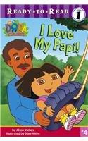 9780756954130: I Love My Papi! (Ready-To-Read Dora the Explorer - Level 1)