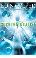 The Supernaturalist: Colfer, Eoin