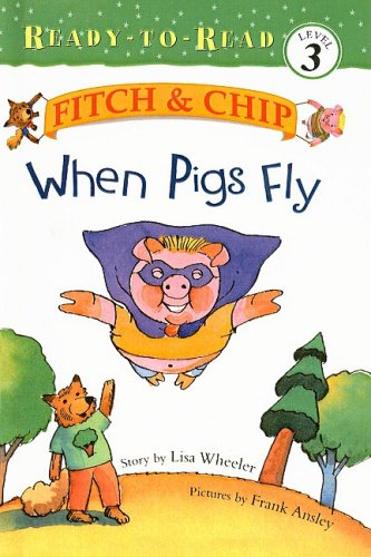 9780756954727: When Pigs Fly (Fitch & Chip (Pb))
