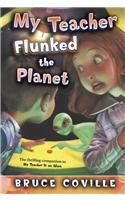 9780756954734: My Teacher Flunked the Planet (My Teacher (PB))