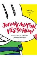 9780756955427: Johnny Mutton, He's So Him!