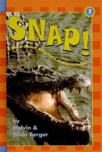 9780756955793: Snap!: A Book about Alligators and Crocodiles (Hello Reader! Science: Level 3 (Prebound))