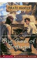 9780756956110: The Guns of Tortuga (Pirate Hunter)