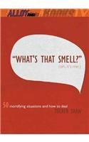 What's That Smell? (Oh It's Me): 50 Mortifying Situations and How to Deal (0756957273) by Tucker Shaw