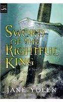 Sword of the Rightful King: A Novel of King Arthur (0756957435) by Jane Yolen