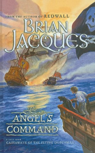9780756957445: The Angel's Command: A Tale from the Castaways of the Flying Dutchman