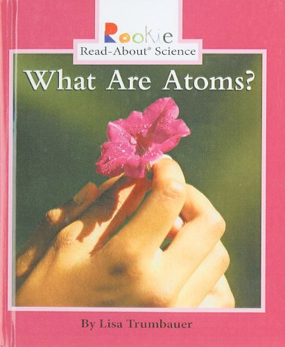 9780756958008: What Are Atoms? (Rookie Read-About Science (Prebound))