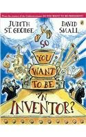 9780756958190: So You Want to Be an Inventor?