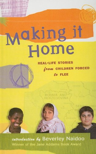 9780756958237: Making It Home: Real-Life Stories from Children Forced to Flee