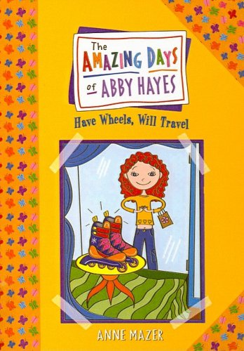 9780756959005: Have Wheels, Will Travel (Amazing Days of Abby Hayes (Pb))