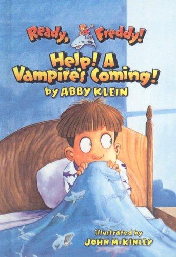 Help! A Vampire's Coming! (Ready, Freddy! (Prebound)): Abby Klein