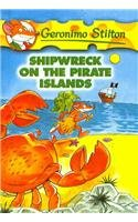 9780756959081: Shipwreck on the Pirate Islands (Geronimo Stilton)