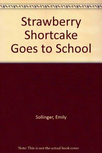 9780756959593: Strawberry Shortcake Goes to School