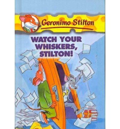 9780756959791: Watch Your Whiskers, Stilton! (Geronimo Stilton)