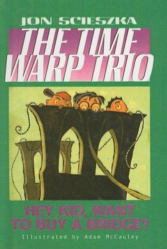 9780756959883: Hey Kid, Want to Buy a Bridge? (Time Warp Trio)