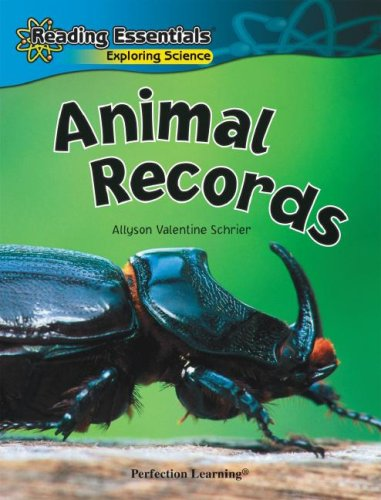 Animal Records (Reading Essentials Exploring Science): Schrier, Allyson Valentine
