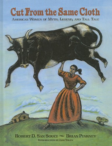 9780756962845: Cut from the Same Cloth: American Women of Myth, Legend, and Tall Tale