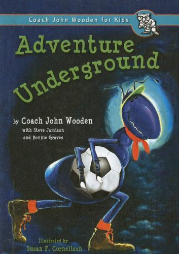 9780756963484: Adventure Underground (Coach John Wooden for Kids) (Inch and Miles)