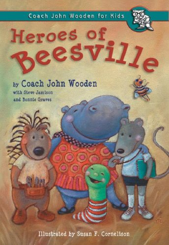Heroes of Beesville (Coach John Wooden for Kids) (0756964083) by John Wooden; Steve Jamison; Peanut Louie Harper