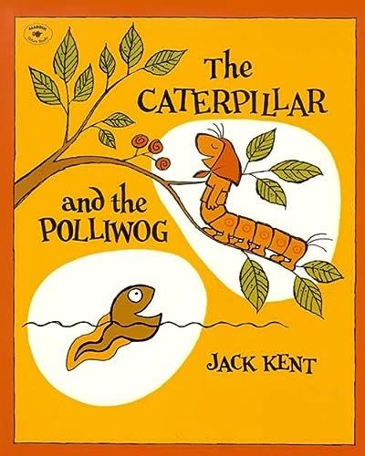 9780756964429: The Caterpillar and the Polliwog