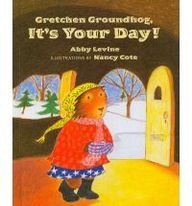 9780756965013: Gretchen Groundhog, It's Your Day!
