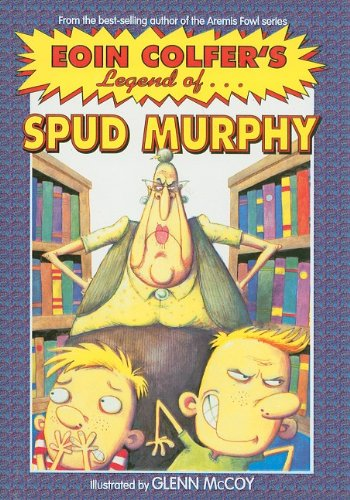 9780756965143: Eoin Colfer's Legend of Spud Murphy