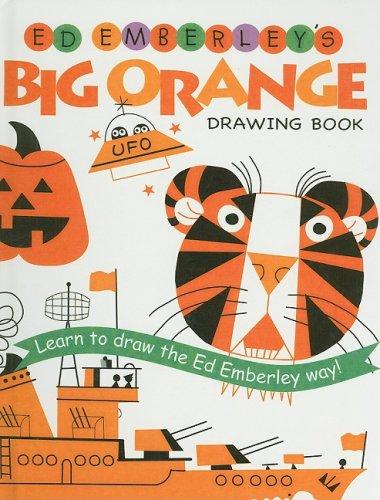 9780756965181: Ed Emberley's Big Orange Drawing Book (Ed Emberley Drawing Books (Prebound))