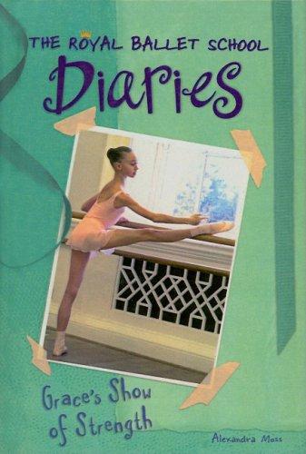 9780756965402: Grace's Show of Strength (Royal Ballet School Diaries (Prebound))