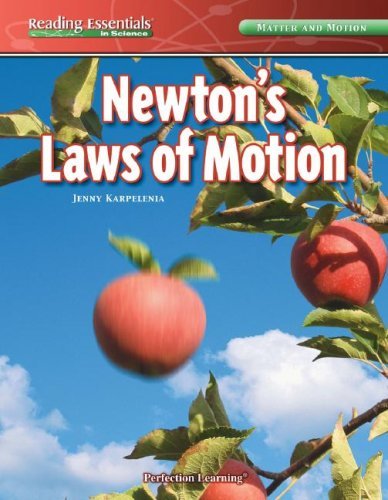 Newton's Laws of Motion (Reading Essentials in: Jenny Karpelenia