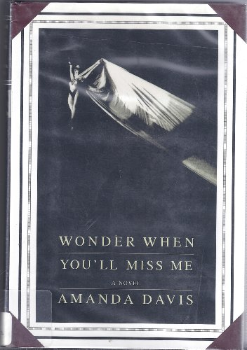 9780756966393: Wonder When You'll Miss Me