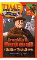 9780756966720: Time for Kids: Franklin D. Roosevelt: A Leader in Troubled Times (Time for Kids Biographies (Pb))