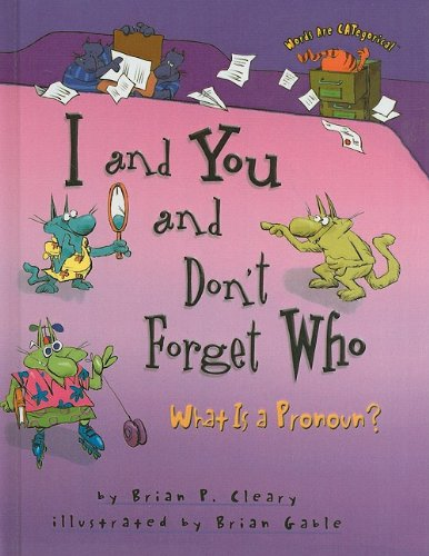 9780756967284: I and You and Don't Forget Who: What Is a Pronoun?