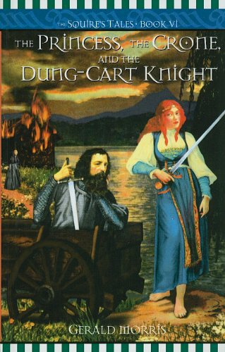 9780756967994: The Princess, the Crone, and the Dung-Cart Knight (Squire's Tales (Pb))