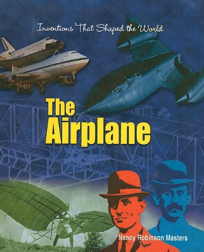 9780756968526: The Airplane (Inventions That Shaped the World (Prebound))