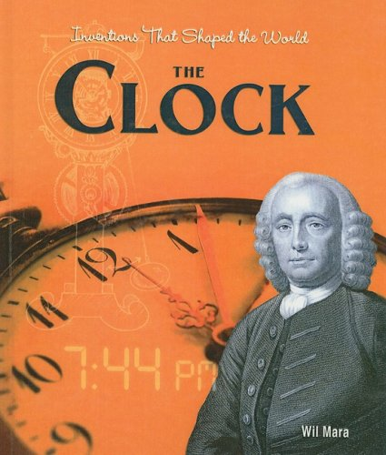 9780756968557: The Clock (Inventions That Shaped the World (Prebound))