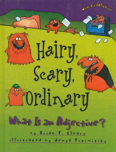 9780756968823: Hairy, Scary, Ordinary: What Is an Adjective? (Words Are CATegorical)