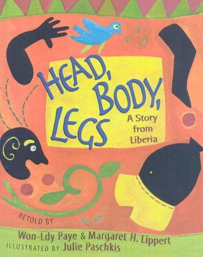 9780756969257: Head, Body, Legs: A Story from Liberia