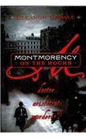 9780756969387: Montmorency on the Rocks: Doctor, Aristocrat, Murderer? (Montmorency (Prebound))